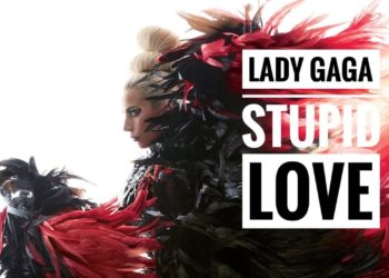 Lady Gaga, Stupid Love.